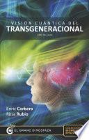 Libro de Visión Cuántica Del Transgeneracional. Libro De Casos