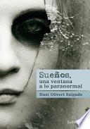 Libro de Sueños, Una Ventana A Lo Paranormal