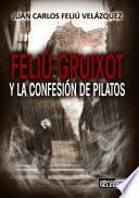Libro de Feliú Gruixot Y La Confesión De Pilatos