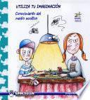 Libro de Utiliza Tu Imaginación. Conocimiento Del Medio Acuático