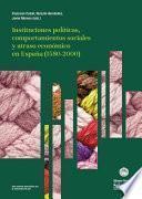 Libro de Instituciones Políticas, Comportamientos Sociales Y Atraso Económico En España (1580 2000)