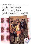 Libro de Guía Comentada De Música Y Baile Preflamencos (1750 1808)