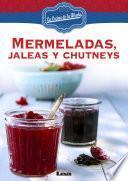 Libro de Mermeladas, Jaleas Y Chutneys