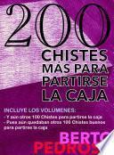 Libro de 200 Chistes Más Para Partirse La Caja