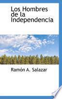 Libro de Los Hombres De La Independencia