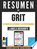 Libro de Resumen De  Grit: El Poder De La Pasion Y La Perseverancia   De Angela Duckworth