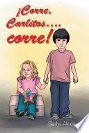 Libro de ¡corre, Carlitos….corre!