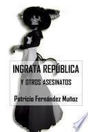 Libro de Ingrata Republica Y Otros Asesinatos