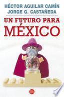 Libro de Un Futuro Para México