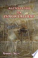 Libro de Alcanzando La Inmortalidad