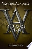 Libro de Vampire Academy 5. Deuda De Espíritu