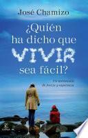 Libro de ¿quién Ha Dicho Que Vivir Sea Fácil?