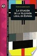 Libro de La Situación De La Televisión Local En España