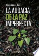 Libro de La Audacia De La Paz Imperfecta