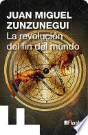 Libro de La Revolución Del Fin Del Mundo (la Revolución Humana. Una Historia De La Civilización 5)
