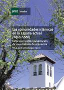 Libro de Las Comunidades Islámicas En La España Actual (1960 2008). Génesis E Institucionalización De Una Minoría De Referencia
