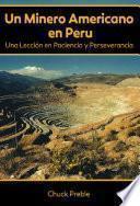 Libro de Un Minero Americano En Peru: Una Lección En Paciencia Y Perseverancia
