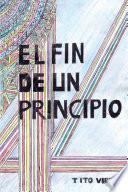 Libro de El Fin De Un Principio