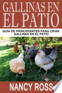 Libro de Gallinas En El Patio: Guía De Principiantes Para Criar Gallinas En El Patio