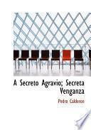 Libro de A Secreto Agravio; Secreta Venganza