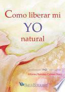 Libro de Como Liberar Mi Yo Natural