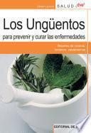 Libro de Los Ungüentos Para Prevenir Y Curar Las Enfermedades