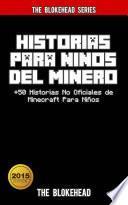Libro de Historias Para Niños Del Minero. +50 Historias No Oficiales De Minecraft Para Niños.