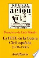 Libro de La Fete En La Guerra Civil Española, 1936 1939