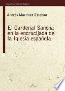 Libro de El Cardenal Sancha En La Encrucijada De La Iglesia Española