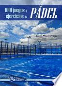 Libro de 1001 Juegos Y Ejercicios De PÁdel