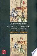 Libro de La Frontera Norte De México, 1821 1846