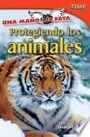 Libro de Una Mano A La Pata: Protegiendo Los Animales (hand To Paw: Protecting Animals)