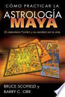 Libro de Cómo Practicar La Astrología Maya