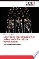 Libro de Las Voces Marginadas Y El Saber En La Literatura Novohispana