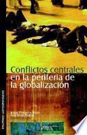 Libro de Conflictos Centrales En La Periferia De La Globalizacion