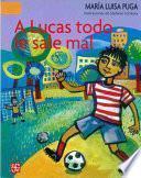 Libro de A Lucas Todo Le Sale Mal