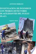 Libro de Investigación De Incendios Con Perros Detectores De Acelerantes Del Fuego