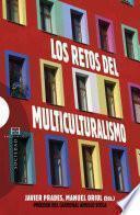 Libro de Los Retos Del Multiculturalismo