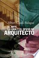 Libro de El Arte, La Vida Y El Oficio De Arquitecto