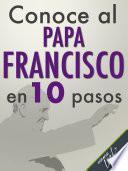 Libro de Conoce Al Papa Francisco En 10 Pasos