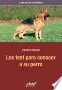 Libro de Los Test Para Conocer A Su Perro