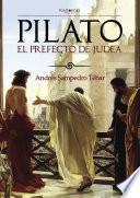 Libro de Pilato, El Prefecto De Judea
