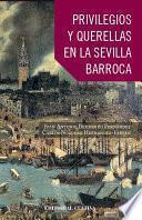 Libro de Privilegios Y Querellas En La Sevilla Barroca Por Maese Farfán