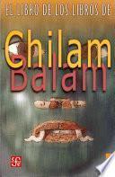 Libro de El Libro De Los Libros De Chilam Balam/ The Book Of The Books Of Chilam Balam