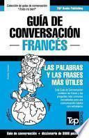 Libro de Guia De Conversacion Espanol Frances Y Vocabulario Tematico De 3000 Palabras