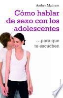 Libro de Cómo Hablar De Sexo Con Los Adolescentes Para Que Te Escuchen