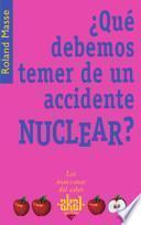 Libro de ¿qué Debemos Temer De Un Accidente Nuclear?