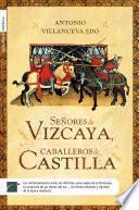 Libro de Señores De Vizcaya, Caballeros De Castilla