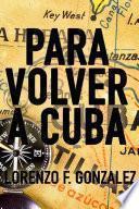 Libro de Para Volver A Cuba