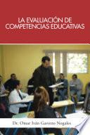 Libro de La Evaluacion De Competencias Educativas: Una Aplicacion De La Teoria Holistica De La Docencia Para Evaluar Competencias Desarrolladas A Traves De Pr